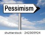 pessimism negative pessimistic...   Shutterstock . vector #242305924