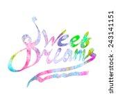 sweet dreams watercolor hand... | Shutterstock .eps vector #243141151