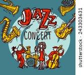 jazz concert sketch poster with ... | Shutterstock .eps vector #243303631
