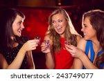 pretty friends drinking shots...   Shutterstock . vector #243749077