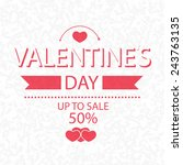valentines day up to sale 50 ... | Shutterstock .eps vector #243763135