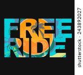 surfer free ride  typography ... | Shutterstock .eps vector #243892027