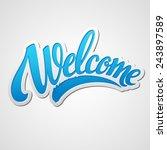 welcome lettering. vector...   Shutterstock .eps vector #243897589