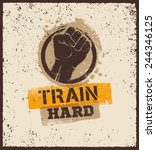 Train Hard. Sport And Workout...