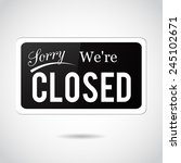 sorry  we're closed. vintage ... | Shutterstock .eps vector #245102671