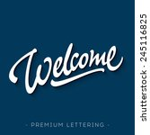 'welcome' hand lettering design ... | Shutterstock .eps vector #245116825