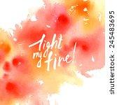 light my fire  lettering  white ... | Shutterstock .eps vector #245483695
