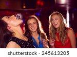 pretty friends drinking shots...   Shutterstock . vector #245613205