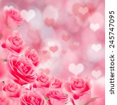 pink roses  valentine's day... | Shutterstock . vector #245747095