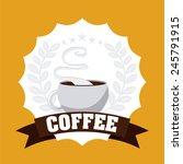 delicious coffee design  vector ...   Shutterstock .eps vector #245791915
