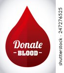 donate blood design  vector... | Shutterstock .eps vector #247276525