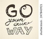 "vector hand written motto ""go... | Shutterstock .eps vector #247843921"