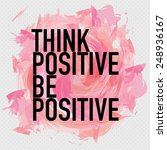 think positive be positive  ... | Shutterstock .eps vector #248936167
