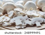 Whole And Sliced Up Champignon...
