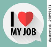 "word ""i love my job"" on bubble... 