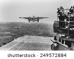 Doolittle Raid, April 18, 1942. An Army B-25 bomber takes off from the USS HORNET in first U.S. air raid on Japan lead by General James Doolittle during World War 2.