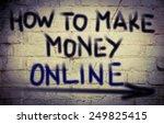 how to make money online concept | Shutterstock . vector #249825415