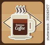 delicious coffee design  vector ... | Shutterstock .eps vector #250282477