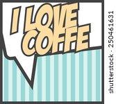 love coffee background ... | Shutterstock .eps vector #250461631