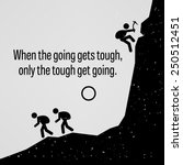 when the going gets tough only... | Shutterstock .eps vector #250512451