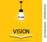 plan in a light bulb and vision ... | Shutterstock .eps vector #250561024