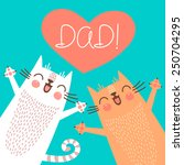 sweet card for fathers day with ... | Shutterstock .eps vector #250704295