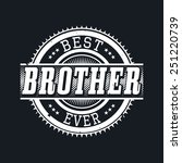 best brother ever t shirt... | Shutterstock .eps vector #251220739