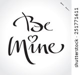 BE MINE original custom hand lettering -- handmade calligraphy, vector (eps8); typography background/ overlay for romantic photo cards or party invitations for Valentine's Day or wedding; - stock vector