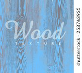 wood texture template in blue... | Shutterstock .eps vector #253763935