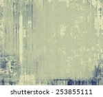 old  grunge background texture. ... | Shutterstock . vector #253855111