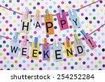 happy weekend   Shutterstock . vector #254252284