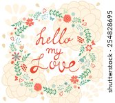 hello my love concept card with ... | Shutterstock .eps vector #254828695