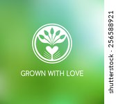 grown with love. vector... | Shutterstock .eps vector #256588921