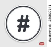 hashtag sign icon. flat design... | Shutterstock .eps vector #256837141