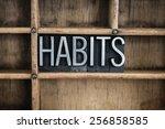 "the word ""habits"" written in... | Shutterstock . vector #256858585"
