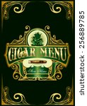 cigar menu sign list luxury... | Shutterstock .eps vector #256889785