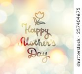 happy mother's day  vector... | Shutterstock .eps vector #257404675