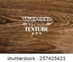 wood texture  vector eps10... | Shutterstock .eps vector #257425621