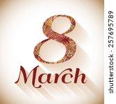 women's day design. greeting... | Shutterstock .eps vector #257695789