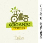 organic farming eco tractor... | Shutterstock .eps vector #258018374