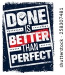 done is better than perfect.... | Shutterstock .eps vector #258307481