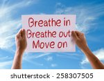 Breathe In Breathe Out Move On...