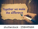 together we make the difference ... | Shutterstock . vector #258449684