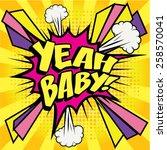 "Pop Art comics icon ""Yeah Baby!"". Speech Bubble Vector illustration."