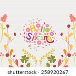 hello spring hand drawn floral... | Shutterstock .eps vector #258920267
