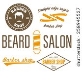 set of vintage barber shop logo ... | Shutterstock .eps vector #258945527
