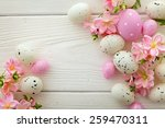 easter eggs and flowers frame... | Shutterstock . vector #259470311