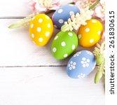 colorful easter eggs on white...   Shutterstock . vector #261830615