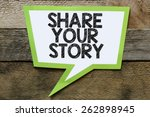 Share Your Story Bubble. Share...