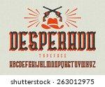 """desperado"" typeface. wild west ... | Shutterstock .eps vector #263012975"